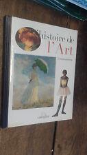 L'histoire de l'Art tome 19 L'impressionnisme / larousse