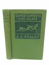 Seward Charle Staley GAMES, CONTESTS AND RELAYS A.S. Barnes & Co. New York, 1925