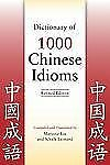 Dictionary of 1000 Chinese Idioms by Marjorie Lin and Schalk Leonard (2011,...
