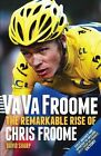 Va Va Froome: The Remarkable Rise of Chris Froome (Tour de France Edition), Davi