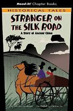 Stranger on the Silk Road: A Story of Ancient China (Read-It! Chapter Books: His