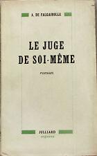 Le juge de soi-même - A.de Falgairolle - Roman - Julliard 1945 -