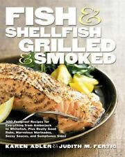 Fish & Shellfish, Grilled & Smoked: 300 Foolproof Recipes for Everything from Am