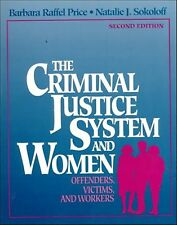 Criminal Justice System and Women: Offenders, Victims and Workers by...