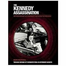 The Kennedy Assassination: The Truth Behind the Conspiracy that Killed the Presi