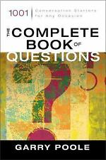 The Complete Book of Questions: 1001 Conversation Starters for Any Occasion, Gar