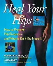 Heal Your Hips: How to Prevent Hip Surgery—and What to Do If You-ExLibrary