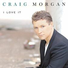 I Love It Craig Morgan Audio CD