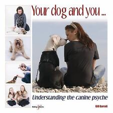 Your dog and you...: Understanding the canine psyche, Walters, Tom, Garratt, Gil