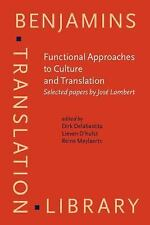 Functional Approaches to Culture And Translation: Selected Papers by Jose Lamber