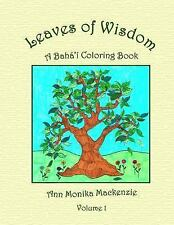 Leaves of Wisdom: Leaves of Wisdom : A Baha'i Colouring Resource for Children...