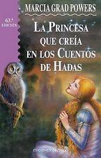 La Princesa Que Creia en Los Cuentos de Hadas (Spanish Edition)-ExLibrary
