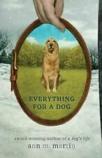 Everything for a Dog by Ann M. Martin (2009, Hardcover)