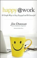 New, Happy at Work: 60 Simple Ways to Stay Engaged and Be Successful, Donovan, J