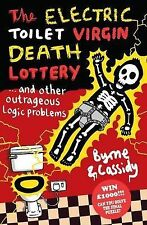 Thomas Byrne, Tom Cassidy The Electric Toilet Virgin Death Lottery: And Other Ou