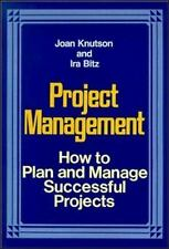 Project Management: How to Plan and Manage Successful Projects Knutson, Joan, B
