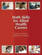Math Skills for Allied Health Careers by Catherine W. Johnson and Daniel L....