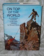 ON TOP OF THE WORLD:An Illustrated History of Mountain Climbing, 1967 HC w/ DJ