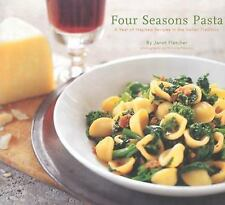 Four Seasons Pasta: A Year of Inspired Recipes in the Italian Tradition by Victo