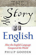 Gooden, Philip The Story of English: How the English language conquered the worl