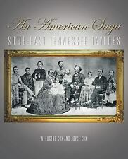 An American Saga : Some East Tennessee Taylors by W. Eugene Cox and Joyce Cox...