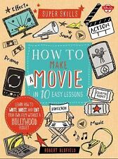 How to Make a Movie in 10 Easy Lessons : Learn How to Write, Direct, and Edit...
