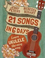Learn Ukulele the Easy Way: 21 Songs in 6 Days: Learn Ukulele the Easy Way :...