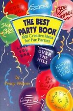 The Best Party Book : 1001 Creative Ideas for Fun Parties by Penny Warner...