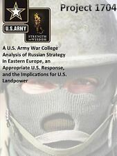 Project 1704 : A U. S. Army War College Analysis of Russian Strategy in...