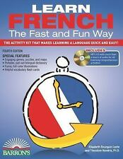 Fast and Fun Way Ser.: Learn French the Fast and Fun Way with MP3 CD : The...
