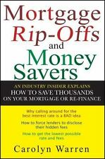 Mortgage Rip-Offs and Money Savers : An Industry Insider Explains How to Save...