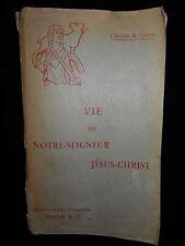 Vie de Notre-Seigneur Jésus-Christ de  Chanoine A.Tricot/St Jean l'Evangéliste