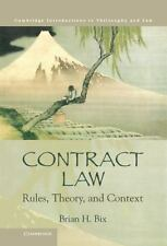 NEW - Contract Law: Rules, Theory, and Context by Bix, Brian H.