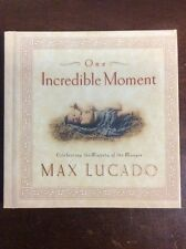 Christmas: One Incredible Moment : Celebrating the Majesty of the Manger by Max…