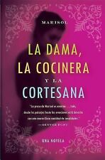 La Dama, la Cocinera y la Cortesana by Marisol (2004, Paperback)