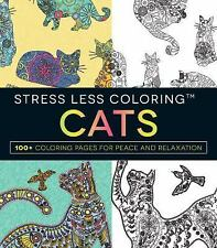 Stress Less Coloring - Cats: 100+ Coloring Pages for Peace and Relaxation