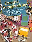 Creative Scrapbooking: Over 300 Cutouts, Patterns, & Ideas to Embellish & Enhanc