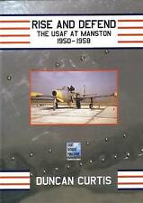 Rise and Defend: The USAF at Manston 1950-1958 by Duncan Curtis (Hardback, 2006)