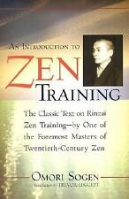 An Introduction to Zen Training by Omori Sogen, Trevor Leggett, Dogen...