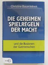 Die geheimen Spielregeln der Macht Christine Bauer Jelinek Illusionen Gutmensch