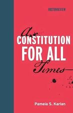 A Constitution for All Times by Pamela Karlan (2013, Hardcover)