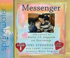 Messenger : The Legacy of Mattie J. T. Stepanek and Heartsongs by Larry...