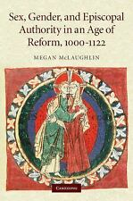 Sex, Gender, and Episcopal Authority in an Age of Reform, 1000-1122 by Megan...