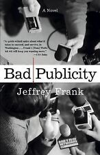 Bad Publicity by Jeffrey Frank (2005, Paperback)
