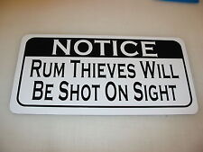 RUM THIEVES WILL BE SHOT ON SIGHT Sign 4 Texas Road House Bar Beer Pool Hall