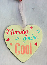 Hanging Wooden Heart - Mummy You're Cool - Mother's Day Gift -BNIB