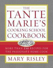 The Tante Marie's Cooking School Cookbook: More Than 250 Recipes for the Passion