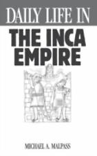 Daily Life in the Inca Empire (The Greenwood Press Daily Life Through -ExLibrary
