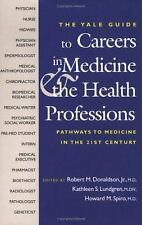 The Yale Guide to Careers in Medicine and the Health Professions: Pathways to M