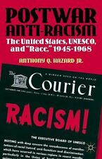 Postwar Anti-Racism : The United States, UNESCO, and Race, 1945-1968 by...